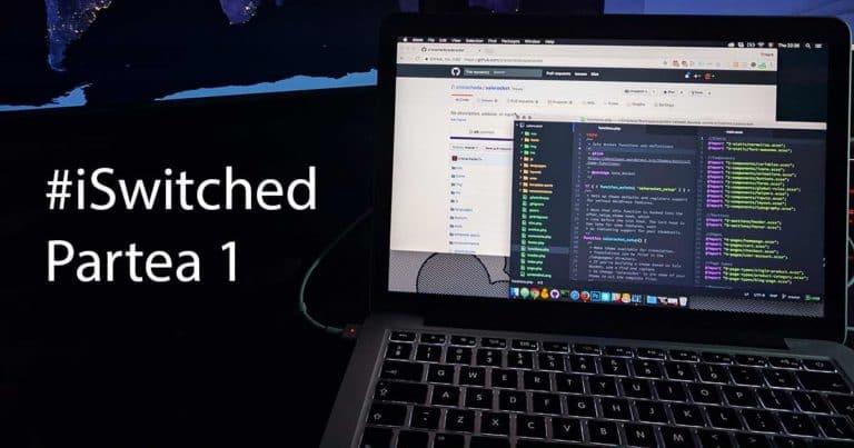 Tranziția către Mac – Partea 1 – #iSwitched